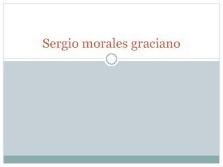 Sergio morales graciano
