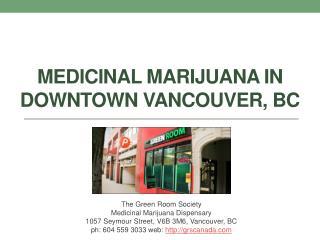 Medicinal Marijuana in Downtown Vancouver British Columbia