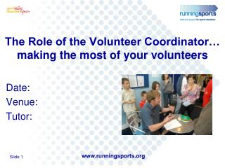 The Role of the Volunteer Coordinator… making the most of your volunteers