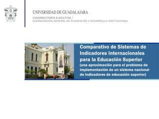 Comparativo de Sistemas de Indicadores Internacionales para la Educación Superior