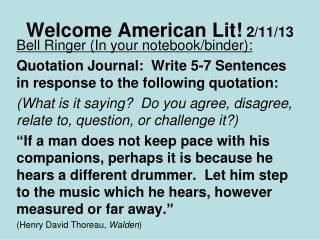 Welcome American Lit!  2/11/13