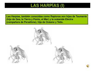 LAS HARPÍAS (I)