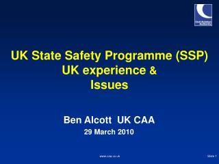 UK State Safety Programme (SSP) UK experience  &  Issues