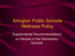Arlington Public Schools Wellness Policy
