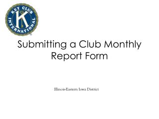 Submitting a Club Monthly Report Form