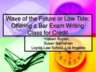 Wave of the Future or Low Tide:  Offering a Bar Exam Writing Class for Credit