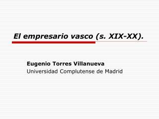 El empresario vasco (s. XIX-XX).