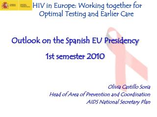 HIV in Europe: Working together for           Optimal Testing and Earlier Care