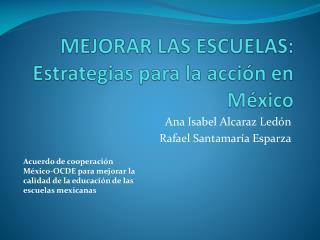 MEJORAR LAS ESCUELAS: Estrategias para la acción en México