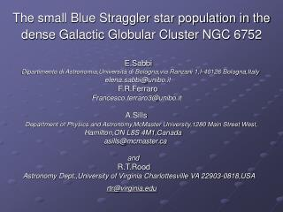 The small Blue Straggler star population in the dense Galactic Globular Cluster NGC 6752
