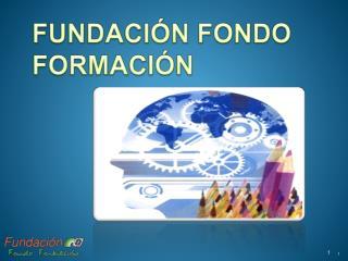 FUNDACIÓN FONDO FORMACIÓN