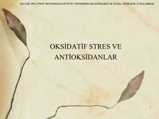 OKSİDATİF STRES VE ANTİOKSİDANLAR