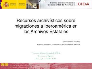 Recursos archivísticos sobre migraciones a Iberoamérica en los Archivos Estatales