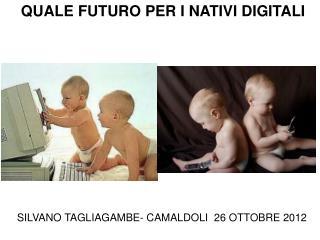 QUALE FUTURO PER I NATIVI DIGITALI