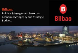 Bilbao: Political Management based on Economic Stringency and Strategic Budgets
