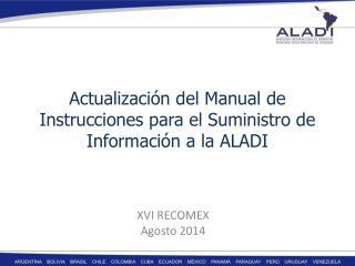 Actualización del Manual de Instrucciones para el Suministro de Información a la ALADI