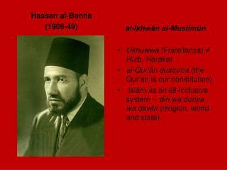 Hassan al-Banna (1906-49)