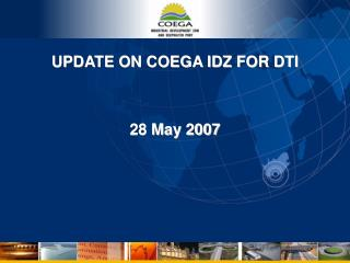 UPDATE ON COEGA IDZ FOR DTI 28 May 2007