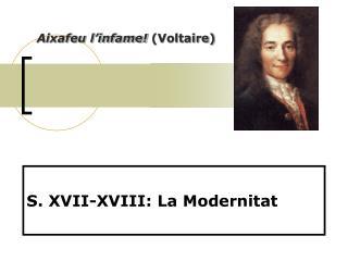 S. XVII-XVIII: La Modernitat