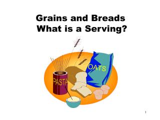 Grains and Breads   What is a Serving?