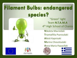 Filament Bulbs: endangered species?