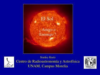 Stanley Kurtz Centro de Radioastronomía y Astrofísica UNAM, Campus Morelia