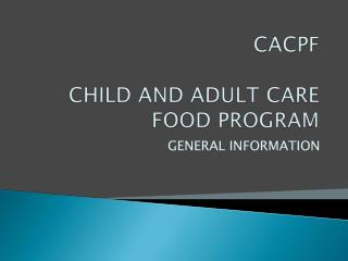 CACPF CHILD AND ADULT CARE FOOD PROGRAM