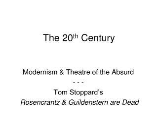 The 20 th  Century