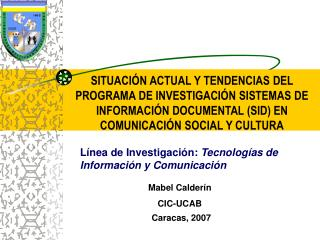 Línea de Investigación:  Tecnologías de Información y Comunicación
