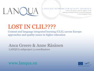 LOST IN CLIL Content and language integrated learning CLIL across Europe: approaches and quality issues in higher educat