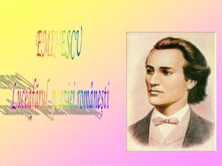 EMINESCU  Luceafărul  poeziei româneşti