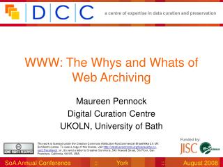 WWW: The Whys and Whats of Web Archiving