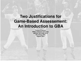 Two Justifications for Game-Based  Assessement : An Introduction to GBA