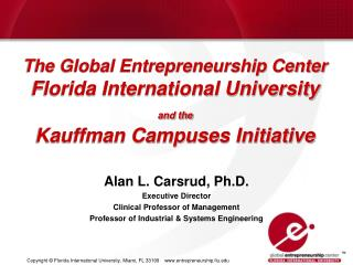 Alan L. Carsrud, Ph.D. Executive Director   Clinical Professor of Management