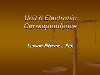 Unit 6 Electronic Correspondence