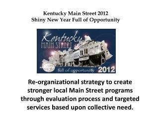 Re-organizational strategy to create stronger local Main Street programs through evaluation process and targeted service