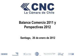Balance Comercio 2011 y Perspectivas 2012