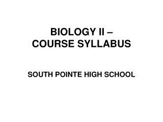 BIOLOGY II –  COURSE SYLLABUS