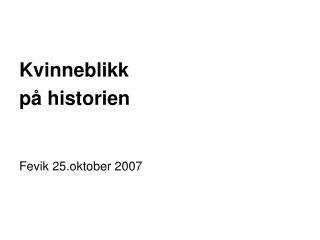 Kvinneblikk  på historien Fevik 25.oktober 2007