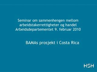 BAMAs prosjekt i Costa Rica