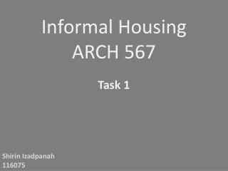 Informal Housing ARCH 567