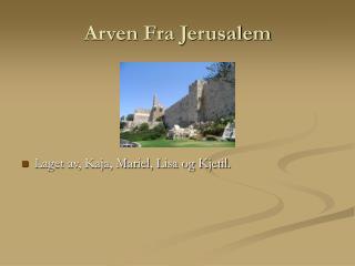 Arven Fra Jerusalem