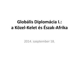 Globális Diplomácia I.:  a  Közel-Kelet és Észak-Afrika