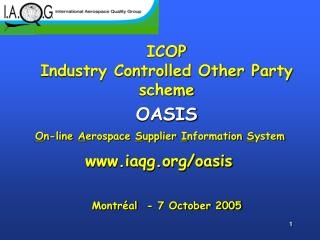 ICOP Industry Controlled Other Party scheme OASIS     Montr al  - 7 October 2005