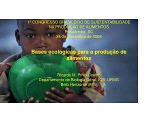 1º CONGRESSO BRASILEIRO DE SUSTENTABILIDADE  NA PRODUÇÃO DE ALIMENTOS  Pinhalzinho, SC