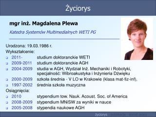 mgr inż. Magdalena Plewa Katedra Systemów Multimedialnych WETI PG
