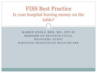 FISS Best Practice Is your hospital leaving money on the table?