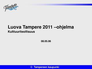 Luova Tampere 2011 –ohjelma Kulttuuriteollisuus