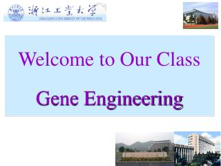 Welcome to Our Class  Gene Engineering