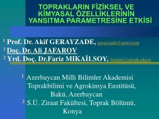 1  Prof. Dr. Akif GERAYZADE ,  gerayzade@azeri 1 D o�. D r. Ali JAFAROV